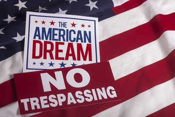 The American Dream US flag NO Trespassing Sign