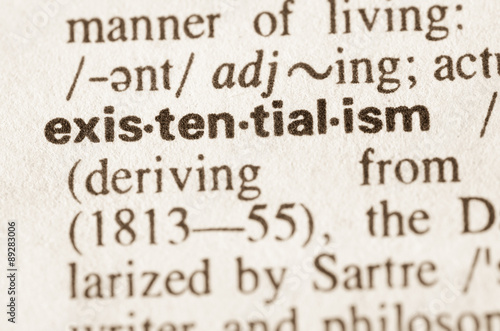 Photo  Dictionary definition of word existentialism