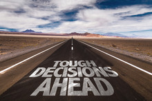 Tough Decisions Ahead Written ...