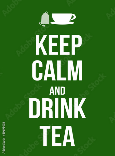 Keep calm and drink tea Plakát