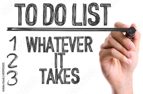 Hand with marker writing the text To Do List: Whatever It Takes Poster