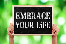 Embrace Your Life