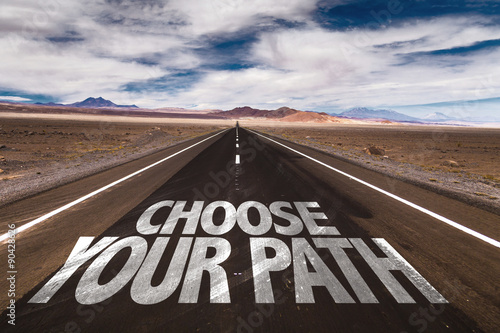 Choose Your Path written on desert road Poster