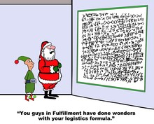Christmas Cartoon Showing Santa Claus And Elf Looking At Complicated Formulas.  Santa Says, 'You Guys In Fulfillment Have Done Wonders With Your Logistics Formulas'.