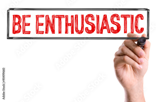 Fotografie, Obraz  Hand with marker writing the word Be Enthusiastic