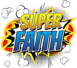 Super Faith - Comic book style word.