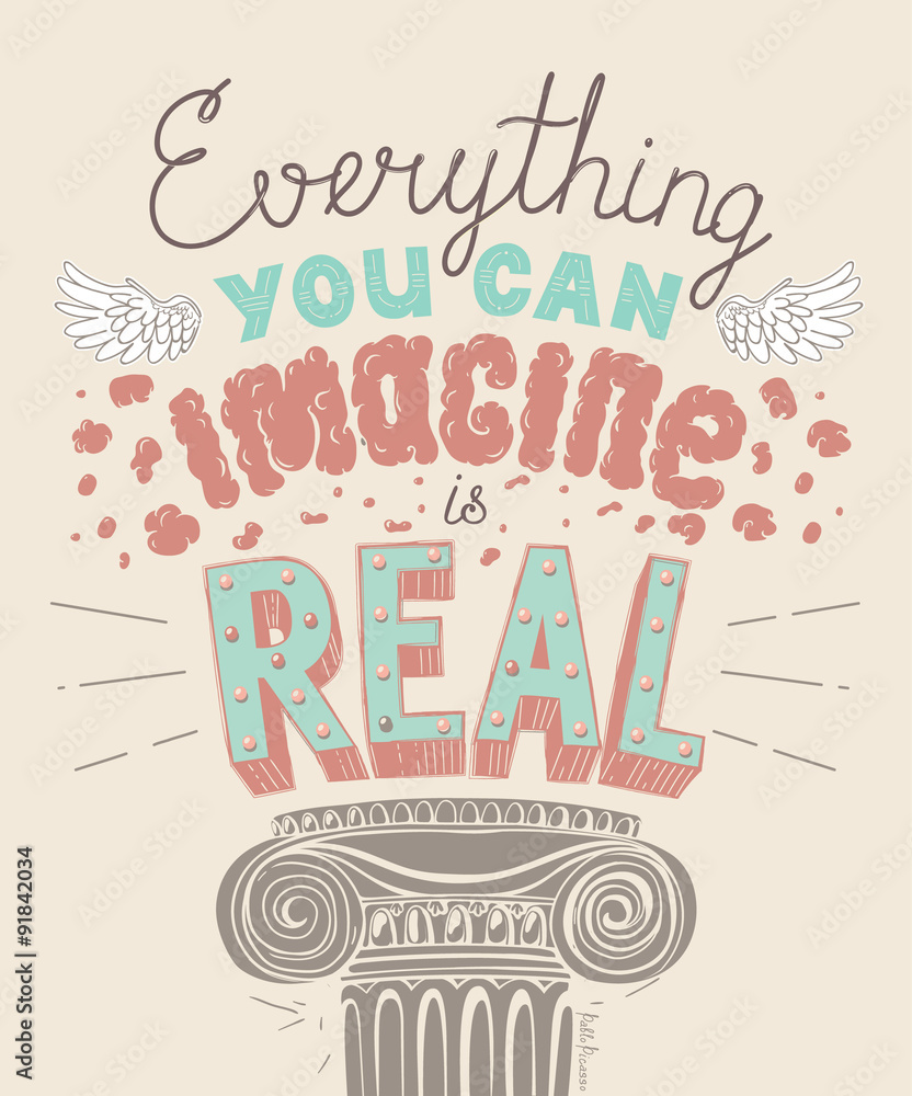 Everything You Can Imagine Is Real Quote Poster.