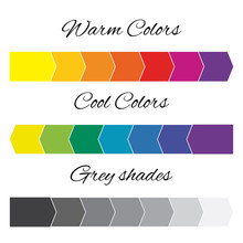 Warm Colors / Cool Colors / Shades Of Grey