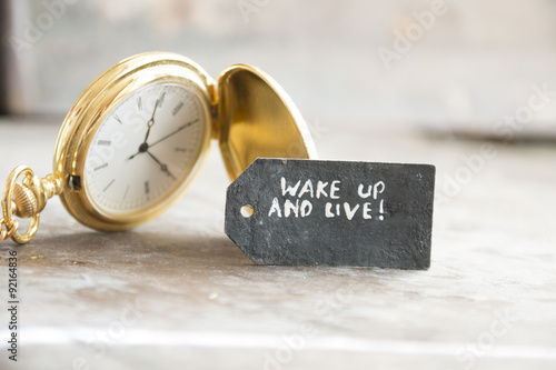Fotografie, Obraz  wake up and live and pocket watch