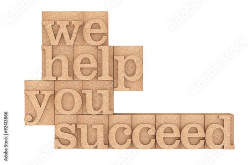 Vintage wood type Printing Blocks with We Help You Succeed Sloga Poster
