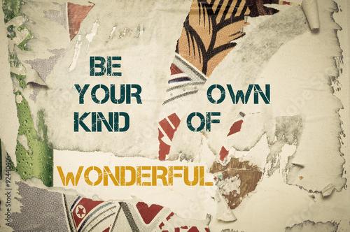Fotografie, Obraz  Inspirational message - Be Your Own Kind of Wonderful