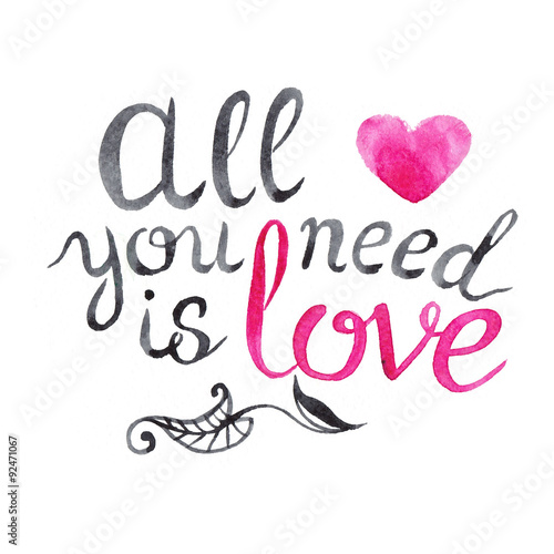 Photo  Watercolor illustration - all you need is love