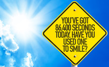 You've Got 86,400 Seconds Today. Have You Used One To Smile?