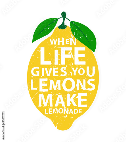 Spoed Foto op Canvas Positive Typography When life gives you lemons, make lemonade - motivational quote