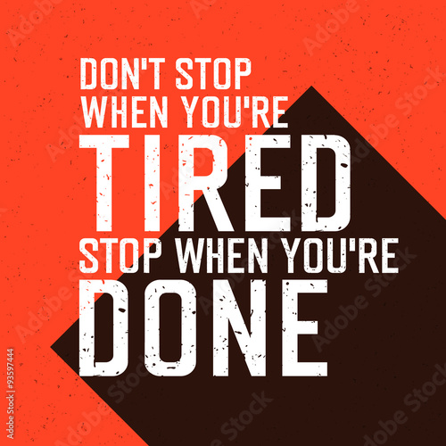 "Photo  Motivational poster with lettering ""Don`t stop when you`re tired"