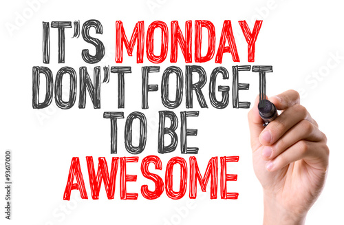 Hand with marker writing its monday dont forget to be awesome hand with marker writing its monday dont forget to be awesome altavistaventures Image collections