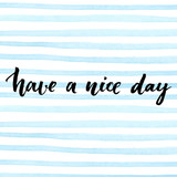 Have a nice day. Vector lettering for cards, prints and social - 94013295