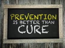 Prevention Is Better Than Cure Written On Chalkboard