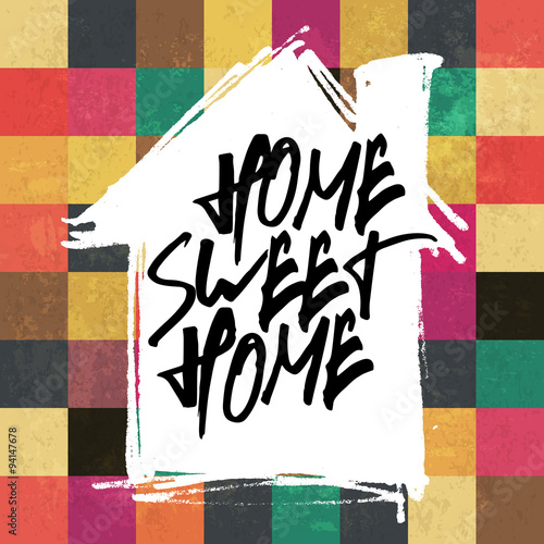 Photo  Home sweet home. On house silhouette shape. Colorful aged square