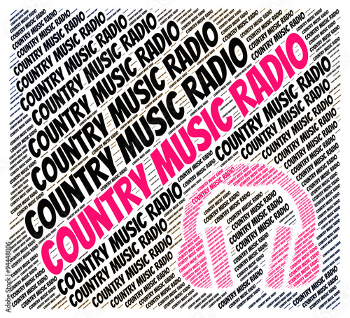 Country Music Radio Means Sound Tracks And Audio - Buy this