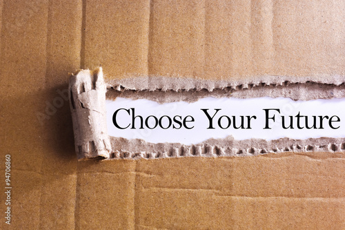 Photo  Torn paper box with word Choose your future