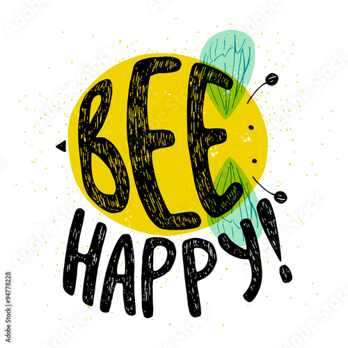 Photo  Bee Happy hand lettering. Hand drawn typography poster