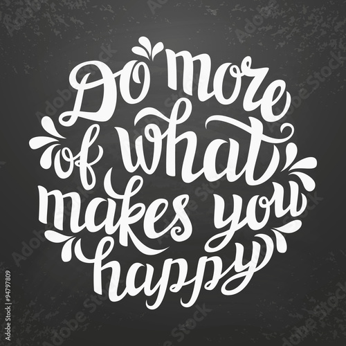 Deurstickers Positive Typography 'Do more of what makes you happy' lettering