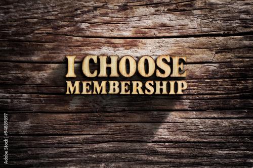 Fotografía  I choose Membership. Words on old wooden board.