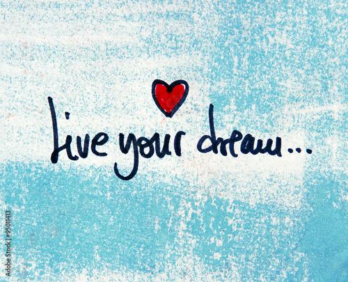 Photo  motivational message live your dream