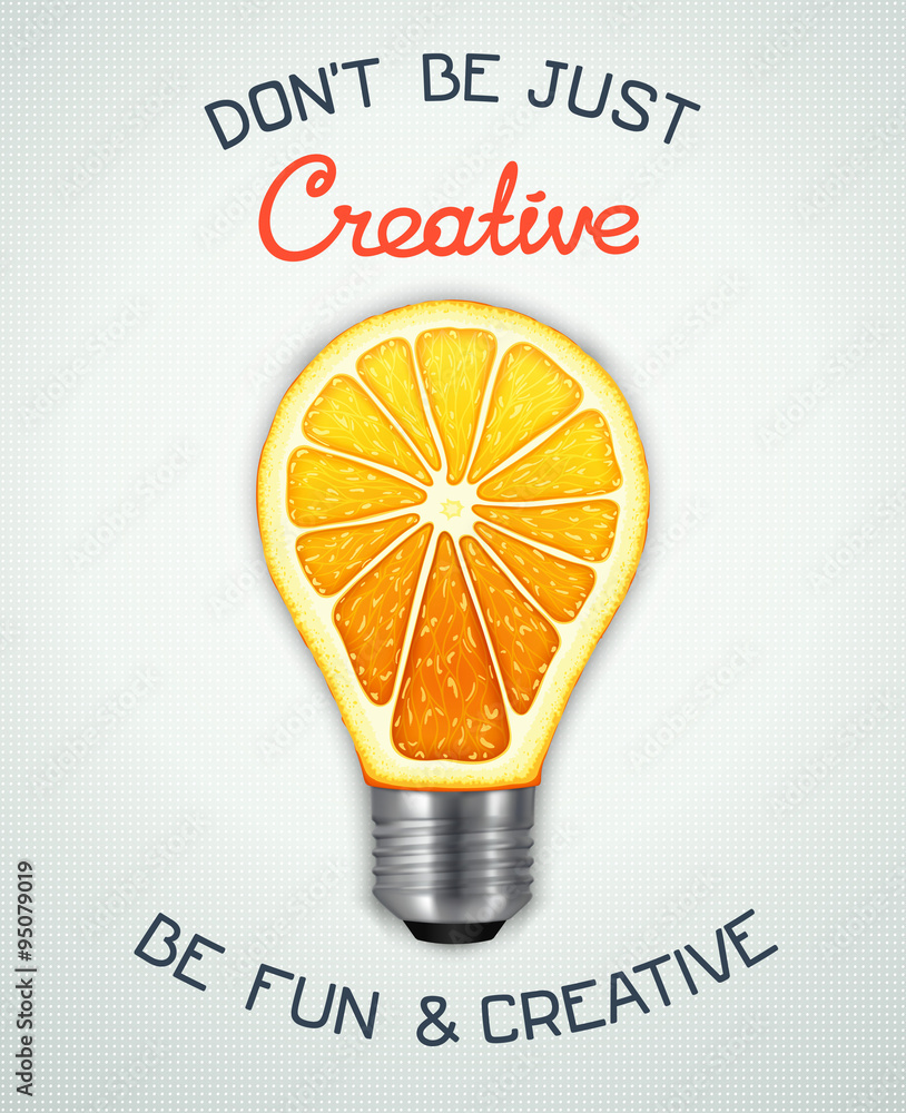 Photo  Don't be just creative, be fun and creative