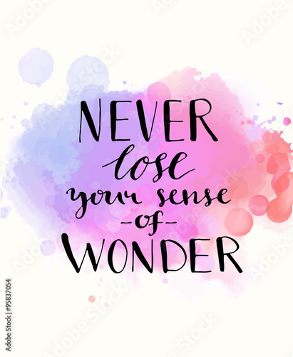 Never lose your sense of wonder Wallpaper Mural