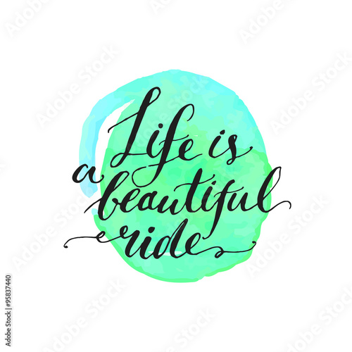 Photo  Inspirational quote - life is a beautiful ride