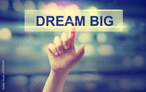 Fototapeta Dream Big concept with hand pressing a button obraz