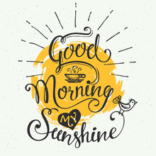 Good Morning My Sunshine. Hand...