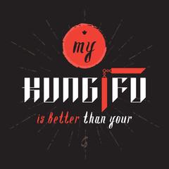 Panel Szklany Sztuki walki My kung fu is better than you - original print. Vector label wit