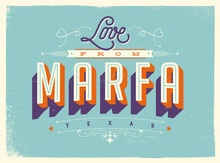 Vintage Style Touristic Greeting Card With Texture Effects - Love From Marfa, Texas - Vector EPS10.