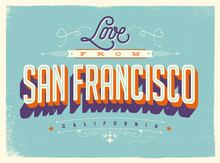 Vintage Style Touristic Greeting Card With Texture Effects - Love From San Francisco, California - Vector EPS10.