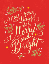 May Your Days Be Merry And Bright. Holiday Greeting Card Calligraphy Quote In Vintage Style