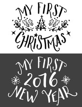 My First Christmas And New Year Lettering. Hand-drawn Typography Set For Print On Children's Clothing And Gifts For Kids On First Holiday In Their Life