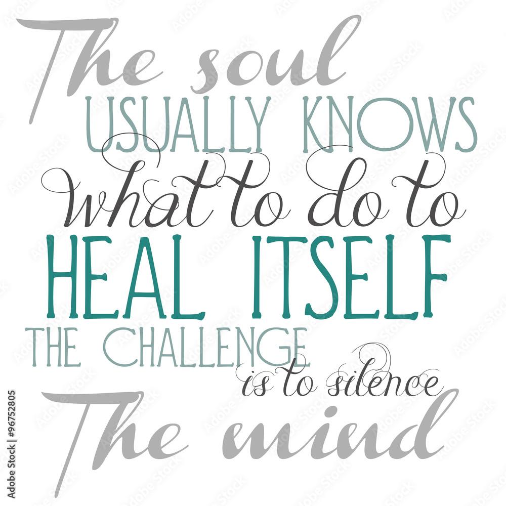 Fototapety, obrazy: The Soul Knows Phrase