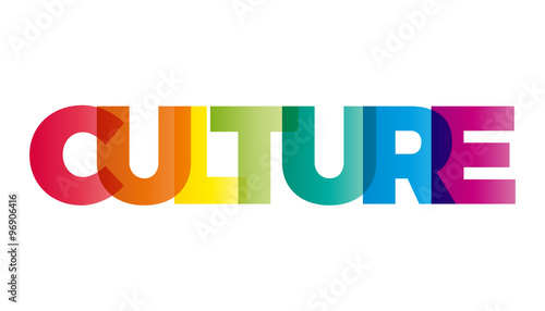 Fotografía  The word Culture. Vector banner with the text colored rainbow.