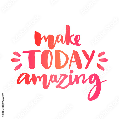 Inspirational Quote Red On Pinterest: Make Today Amazing. Inspirational Quote, Custom Lettering