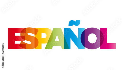 The word Spanish. Vector banner with the text colored rainbow.