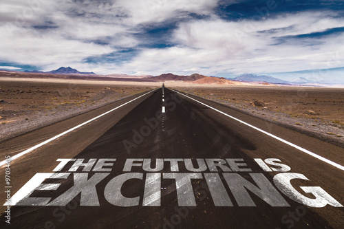 Fotografie, Obraz  The Future Is Exciting written on desert road