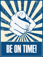 Be On Time Motivational Poster Vector Background With Hand And Pointing Finger. Punctuality Concept Retro Vintage Grunge Banner