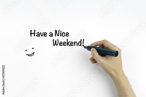 Fotografía  Have a Nice Weekend