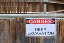 Warning Deep Excavation Beyond This Hoarding, Don't Cross, Danger Deep Excavation