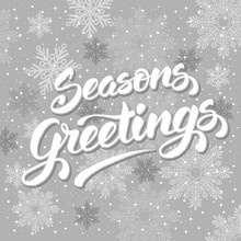 Seasons Greetings. Vintage Card For Winter Holidays. Hand Lettering Calligraphic Inscription By Brush. Vector Illustration.
