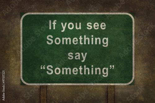 "Fotografie, Obraz  If you see Something say ""Something"" roadside sign illustrat"