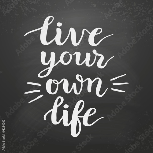 Fotografie, Obraz  'Live your own life' poster